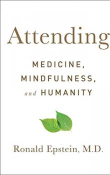 Attending: Medicine, Mindfulness and Humanity