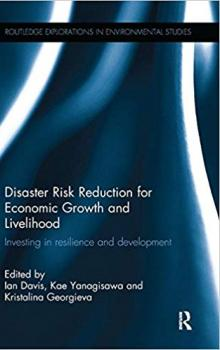 Disaster Risk Reduction for Economic Growth and Livelihood: Investing in Resilience and Development