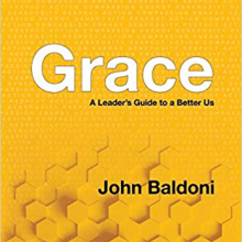 Grace - a leader's guide to a better us