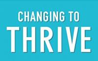 Changing to Thrive - James Prochaska and Janice Prochaska