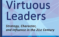 Virtuous Leaders: Strategy, Character, and Influence in the 21st Century by Richard Kilburg